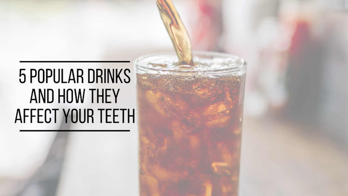 5 Popular Drinks And How They Affect Your Teeth